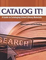 Catalog It!: A Guide to Cataloging School Library Materials