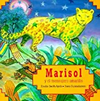 Marisol y El Mensajero Amarillo = Marisol and the Yellow Messenger