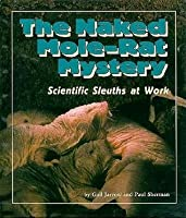 The Naked Mole Rat Mystery: Scientific Sleuths At Work