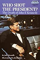 Who Shot the President?: The Death of John F. Kennedy (Step Into Reading: A Step 4 Book) Who Shot the President?: The Death of John F. Kennedy