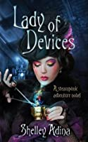 Lady of Devices (Magnificent Devices, #1)