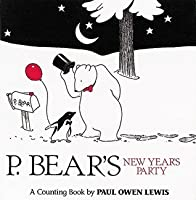 P. Bear's New Year's Party: A Counting Book