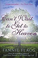 Can't Wait to Get to Heaven (Elmwood Springs #3)