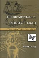 The Biomechanics of Insect Flight: Form, Function, Evolution