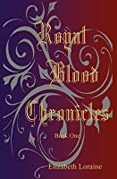 Royal Blood Chronicles (Royal Blood Chronicles, #1)