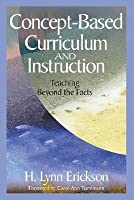 Concept Based Curriculum And Instruction: Teaching Beyond The Facts