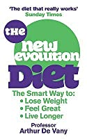 The New Evolution Diet and Lifestyle Programme: The Smart Way to Lose Weight, Feel Great and Live Longer