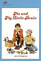 Me and My Little Brain
