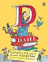 D Is for Dahl: A Gloriumptious A-Z Guide to the World of Roald Dahl