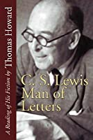 C.S. Lewis Man of Letters: A Reading of His Fiction