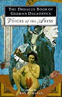 The Dedalus Book Of German Decadence: Voices Of The Abyss