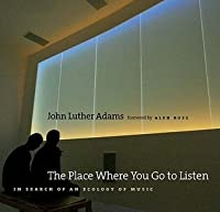 The Place Where You Go to Listen: In Search of an Ecology of Music