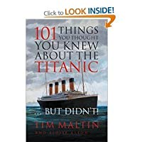 101 Things You Thought You Knew About the Titanic ... But Didn't!