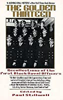 Golden thirteen: The recollections of the first black naval