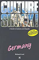 Culture Shock! Germany (Culture Shock! A Survival Guide to Customs & Etiquette)