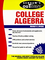 Schaum's Outline of Theory and Problems of College Algebra (Schaum's Outlines)