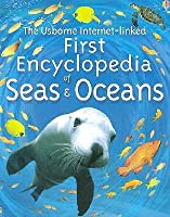 The Usborne First Encyclopedia of Seas and Oceans