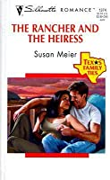 The Rancher & the Heiress: Texas Family Ties