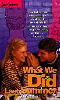 What We Did Last Summer (Love Stories, #33)