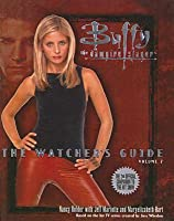 Buffy: The Watcher's Guide, Vol 2 (Buffy the Vampire Slayer: The Watcher's Guide #2)