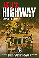 Hell's Highway: A Chronicle of the 101st Airborne Division in the Holland Campaign, September-November 1944