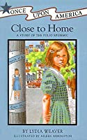 Close to Home: A Story of the Polio Epidemic