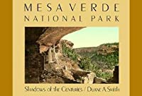 Mesa Verde National Park: Shadows of the Centuries (Development of Western Resources), Smith, Duane A.