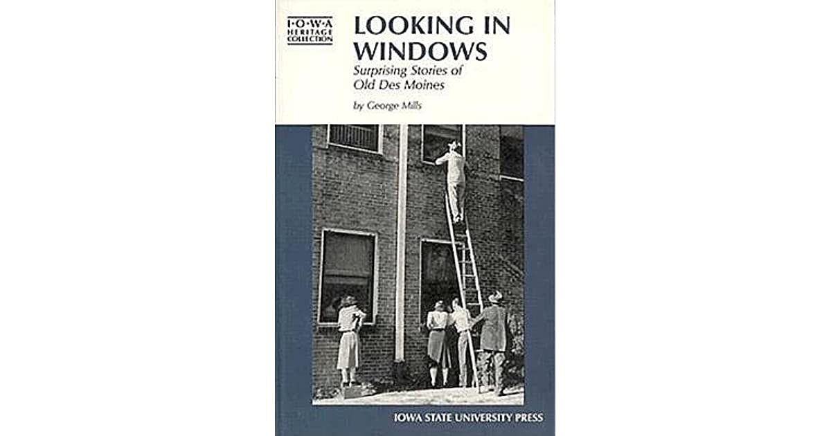 Looking in windows suprising stories of old des moines by for Window quotes goodreads