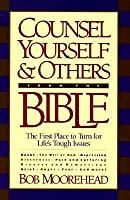 Counsel Yourself...from the Bible: The First Place to Turn for Life's Tough Issues (Christian living)