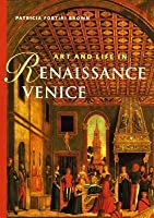 Art and Life in Renaissance Venice (Perspectives)