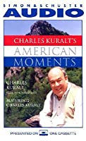 Charles Kuralt's American Moments (American Moment Series)