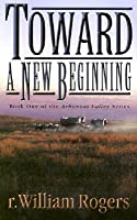 Toward A New Beginning (The Arkansas Valley #1)