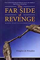 The Far Side of Revenge: Making Peace in Northern Ireland