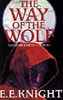 The Way of the Wolf (Vampire Earth, #1)