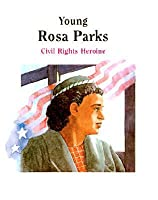 Young Rosa Parks: Civil Rights Heroine