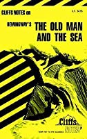 Cliffs Notes on Hemingway's The Old Man and the Sea