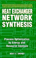 Heat Exchanger Network Synthesis: Process Optimization By Energy And Resource Analysis