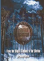 Haunted Mansion: From the Magic Kingdom to the Movies