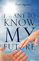 I Want to Know My Future