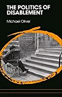 The Politics Of Disablement: A Sociological Approach