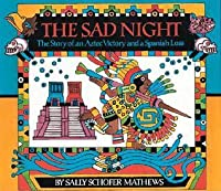 Sad Night: The Story of an Aztec Victory and a Spanish Loss