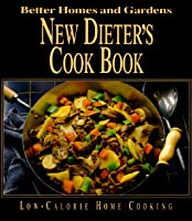 New Dieters Cook Book: Low Calorie Home Cooking