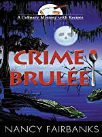 Crime Brulée (A Culinary Mystery with Recipes #1)