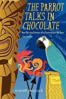 The Parrot Talks in Chocolate (with eBook)