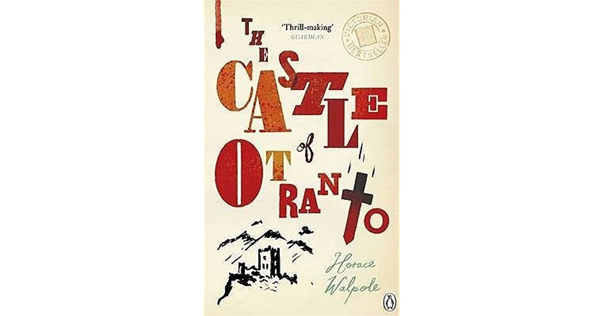 a review of the castle of otranto a novel by horace walpole Keywords: horace walpole, strawberry hill press, gothic novel, ma-  the  castle of otranto, often described as the first gothic novel, appeared  1 the  review has been anthologized in a number of publications including sabor (1987 ), clery.