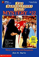 Stacey and the Haunted Masquerade (Baby-Sitters Club Mystery, #22)