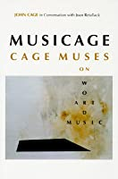 Musicage: Cage Muses On Words, Art, Music