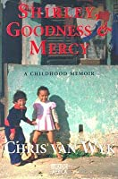 Shirley, Goodness & Mercy: A Childhood Memoir