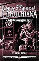 Encyclopedia Cthulhiana: A Guide to Lovecraftian Horror