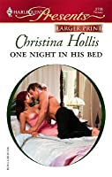 One Night In His Bed (Harlequin Presents Series   Larger Print)